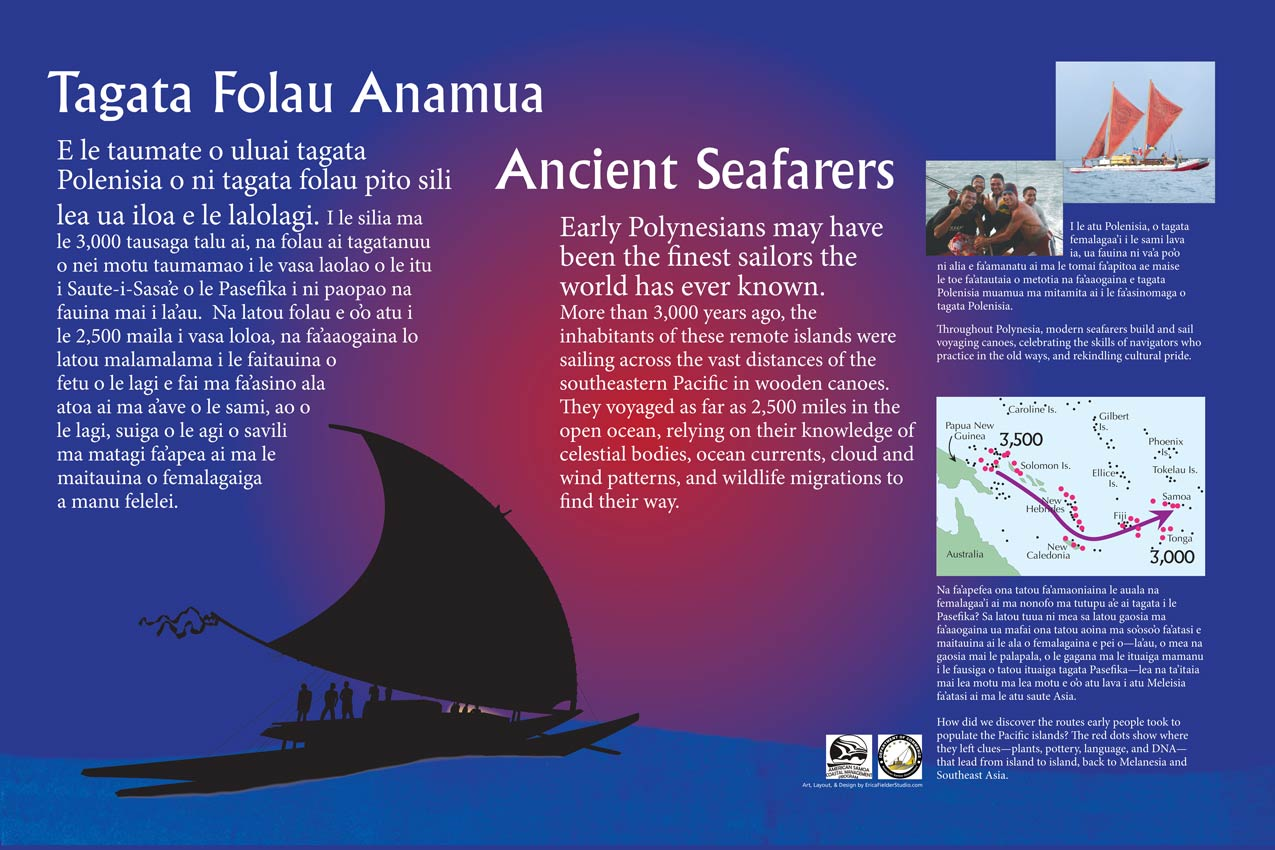 An illustration on this educational display of ancient seafaring shows the kind of voyaging canoes used to carry families of Southeast Asians across Polynesia to settle on the Samoan Islands. A map shows the route and photos show modern seafarers.