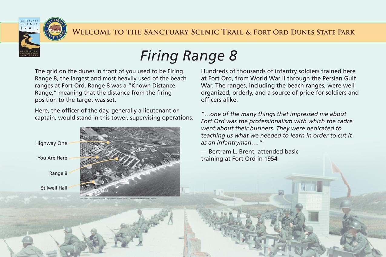 Firing Range 8 was the largest and most heavily used of the Beach Ranges at Fort Ord at Monterey Bay, California. Hundreds of thousands of infantry soldiers trained here at Fort Ord from World War II to through the Persian Gulf War. Photos illustrate this educational display board.