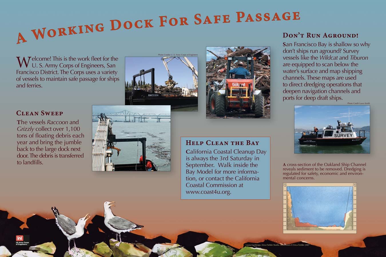 This display depicts the U. S. Army Corps of Engineers, San Francisco District, work fleet. The Corps uses a variety of vessels to maintain safe passage for ships and ferries plying San Francisco Bay waters.