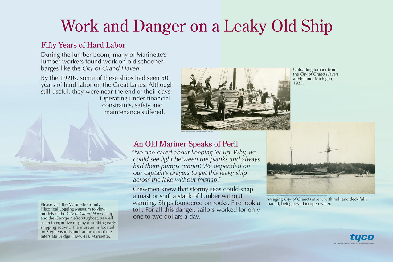 During the Wisconsin lumber boom, many of Marinette, Wisconsin's lumber workers found work on old schooner-barges like the City of Grand Haven. By the 1920s, some of these ships had seen 50 years of hard labor on the Great Lakes. Although still useful, they were near the end of their days. The Commonwealth Cultural Resources Group, Inc., in Milwaukee, WI, and Tyco funded the educational sign.